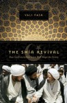 The Shia Revival: How Conflicts within Islam Will Shape the Future - Vali Nasr