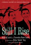 """Still I Rise: A Graphic History of African Americans - Roland Laird, Charles R. Johnson, Taneshia Nash Laird, Elihu """"Adofo"""" Bey"""
