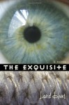 The Exquisite - Laird Hunt
