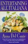 Entertaining All'Italiana - Anna Del Conte, Steven P. R Rose