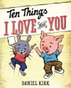 Ten Things I Love About You - Daniel Kirk