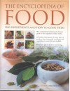 The Encyclopedia of Food: 1500 Ingredients and How to Cook Them: Ation and Culinary Uses, Plus Step-By-Step Techniques - Christine Ingram