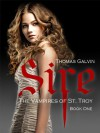 Sire (The Vampires of St. Troy #1) - Thomas Galvin