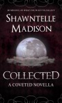 Collected - Shawntelle Madison