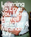 Learning to Love You More - Harrell Fletcher, Miranda July