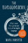 The Horologicon: A Day's Jaunt Through the Lost Words of the English Language - Mark Forsyth