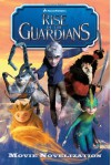 Rise of the Guardians Movie Novelization - Stacia Deutsch