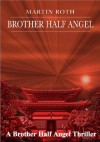 Brother Half Angel (Military Orders Series, Book 1) - Martin Roth