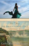 The Day the Falls Stood Still (Voice) - Cathy Marie Buchanan