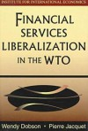 Financial Services Liberalization in the Wto - Wendy Dobson, Pierre Jacquet