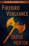 Firebird Vengeance - Orren Merton