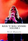 Rock 'N' Roll Sinners - Volume I - Neil Daniels
