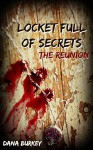 Locket Full of Secrets: Chapters 1-5 - Dana Burkey