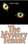 The Mystery Tenant - Linda Cargill