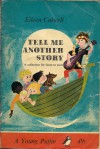 Tell Me Another Story: A Collection For Fours To Sixes - Eileen Colwell, Gunvor Edwards