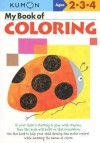 My Book of Coloring: Ages 2-3-4 - Kumon Publishing, Eno Sarris