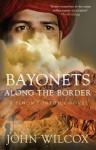 Bayonets Along the Border - John Wilcox