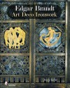 Edgar Brandt Art Deco Ironwork - Joan Kahr