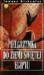 Pielgrzymka do Ziemi Świętej Egiptu : powieść lipocefaliczna - Tomasz Mirkowicz