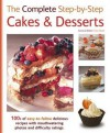 The Complete Step-By-Step Cakes & Desserts. General Editor, Gina Steer - Gina Steer