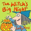 Children's Books: THE WITCH'S BIG NIGHT (Very Funny, Rhyming Bedtime Story/Picture Book for Beginner Readers About Halloween and Kindness, Ages 2-8) - Sally Huss