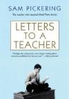 Letters to a Teacher - Samuel F. Pickering