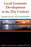 Local Economic Development in the 21st Century: Quality of Life and Sustainability - Daphne T. Greenwood, Richard P.F. Holt