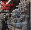 The Blood of Kings: Dynasty and Ritual in Maya Art - Linda Schele, Mary Ellen Miller, Justin Kerr