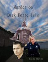 Murder on Dark Fort Isle - Elaine Charton