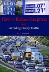 How to Reduce Gas Prices and Avoiding Heavy Traffic - M.J. Edwards