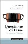 Questione di tasse: La lezione dell'Argentina (UBE Itinerari) (Italian Edition) - Vito Tanzi