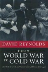 From World War to Cold War: Churchill, Roosevelt, and the International History of the 1940s - David Reynolds