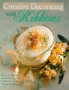 Creative Decorating with Ribbons - Mary Jo Hiney, Vanessa-Ann Collection
