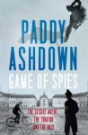 Game of Spies by PADDY ASHDOWN (2016-11-08) - Paddy Ashdown