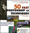 50 Fast Photoshop CS Techniques [With CDROM] - Gregory Georges