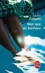 Rien que du bonheur - Laurie Colwin, Laurent Bury