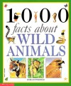 1000 Facts About Wild Animals - Moira Butterfield