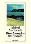 Wanderungen im Norden. - Alfred Andersch