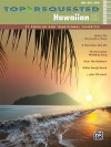 Top-Requested Hawaiian Sheet Music: 27 Popular and Traditional Favorites (Piano/Vocal/Guitar) - Alfred Publishing Company Inc.