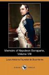 Memoirs of Napoleon Bonaparte, Volume VIII (Dodo Press) - Louis Antoine Fauvelet de Bourrienne