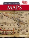 The Story Behind Maps - Barbara A. Somervill