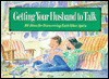Getting Your Husband to Talk - David R. Veerman