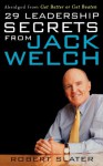 29 Leadership Secrets From Jack Welch - Robert Slater