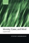 Identity, Cause, And Mind: Philosophical Essays - Sydney Shoemaker