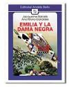 Emilia y La Dama Negra - Jacqueline Balcells, Ana María Güiraldes