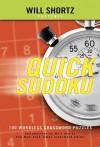 Will Shortz Presents Quick Sudoku Volume 1: 100 Easy Wordless Crossword Puzzles - Will Shortz