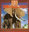 Tembo Takes Charge - Thea Feldman