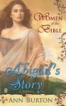 Women of the Bible: Abilgail's Story: A Novel: Abilgail's Story: A Novel - Ann Burton