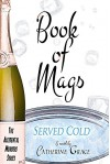 Book of Mags: Served Cold (The Accidental Murders Series 2) - Catherine Grace