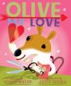 Olive, My Love - Vivian Walsh, J. Otto Seibold